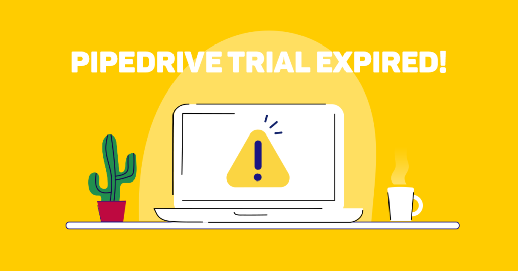 Pipedrive Trial Expired